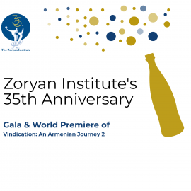 Zoryan Institute's 35th Anniversary Gala and World Premiere of Vindication: An Armenian Journey 2