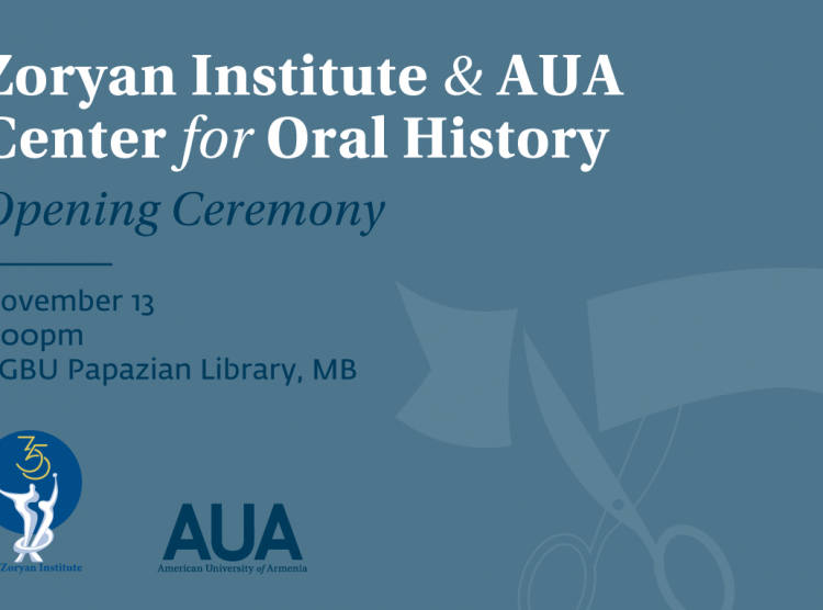 Zoryan Institute and AUA Center for Oral History: Opening Ceremony