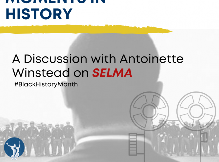 Film and Seminal Moments in History: A Discussion with Antoinette Winstead on SELMA