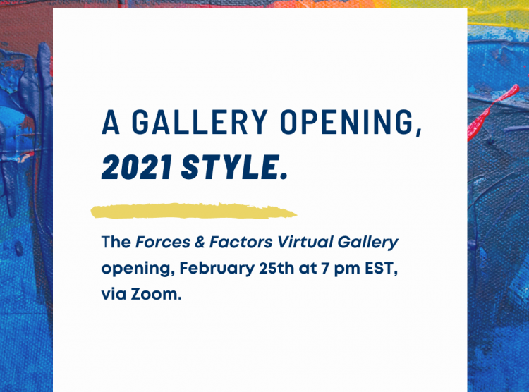 The Forces and Factors Virtual Gallery Launch