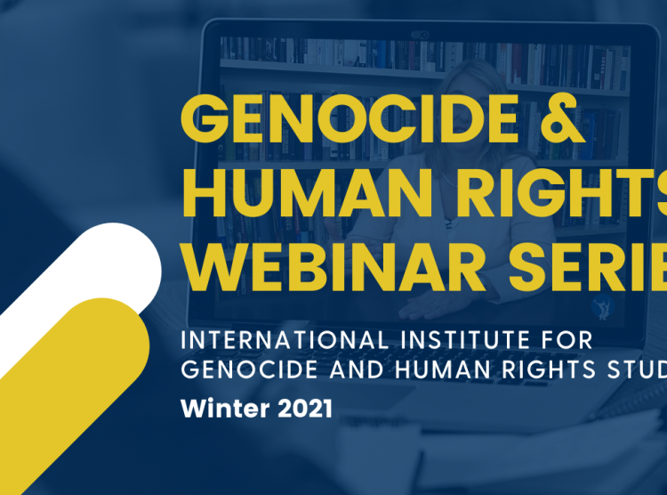 Genocide and Human Rights Webinar Series – Winter, 2021